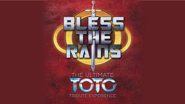 Bless the Rains - A Tribute to Toto