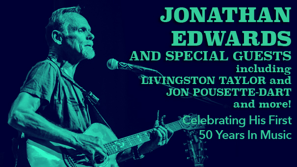 Jonathan Edwards and Friends, Celebrating His First 50 Years In Music