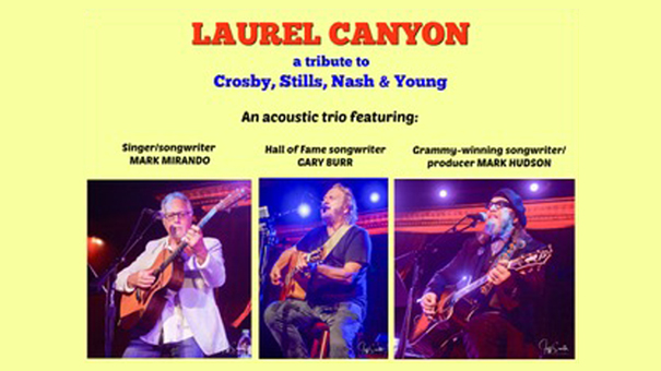 Laurel Canyon - acoustic tribute to CSNY feat. Mark Hudson, Gary Burr and Mark Mirando w/ Kerri Powers