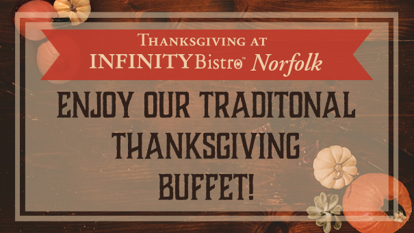 THANKSGIVING BUFFET at Infinity Norfolk